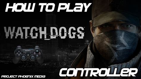 [How To] Play Watch Dogs (PC) With PC or PS2 USB